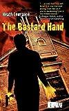 The Bastard Hand, Heath Lowrance, 0982843623