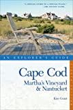 Cape Cod, Martha's Vineyard & Nantucket: An Explorer's Guide (Eighth Edition)  (Explorer's Complete)