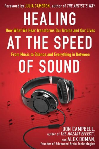 Image of Healing at the Speed of Sound: How What We Hear Transforms Our Brains and Our Lives