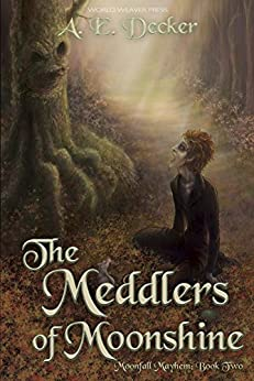 The Meddlers of Moonshine (Moonfall Mayhem Book 2) by [Decker, A.E.]
