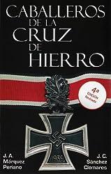 Caballeros de la Cruz de Hierro (Caballeros de la Cruz de Hierroº nº 1) (Spanish Edition)