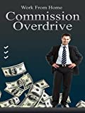 Work From Home: Commission Overdrive