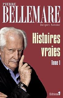 Histoires vraies 01, Bellemare, Pierre