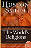 The World's Religions, by beloved author and pioneering professor Huston Smith (Tales of Wonder), is the definitive classic for introducing the essential elements and teachings of the world's predominant faiths, including Hinduism, Buddhism, Confu...