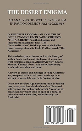 the desert enigma an analysis of occult symboilsm in paulo  the desert enigma an analysis of occult symboilsm in paulo coelho s the alchemist isaac weishaupt 9781532876189 com books