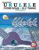 Mel Bay Ukulele Chord Solos in C Tuning