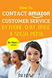 amazon 800 - How To Contact Amazon Customer Service by Phone, Chat, Email and Social Media (Dr. How's series)