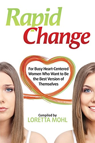 Rapid Change: For Heart Centered Women Who Want to Be the Best Version of Themselves (Rapid Liberty City)