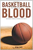 Basketball Blood, Ryan Cuff, 1438915454