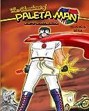 The Adventures of Paleta Man: Secret of the Gold Medallion Coloring Book, Paul Ramirez and Matthew Ramirez, 1463511582