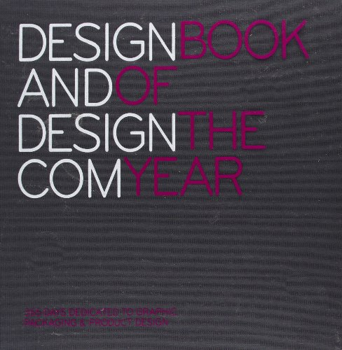 Design and Design.Com Book of the Year: v. 2: 365 Days Dedicated to Graphics, Packaging and Product Design