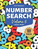 Fun Puzzlers Number Search: 101 Puzzles Volume 5: Large Print (Fun Puzzlers Large Print Number Search Books)