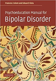 Psychoeducation Manual for Bipolar Disorder by Francesc Colom (2010-01-05)