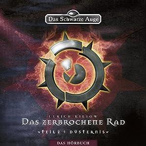 Düsternis (Das Schwarze Auge - Das zerbrochene Rad 2) Hörbuch