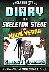 Diary of Minecraft Skeleton Steve the Noob Years - Season 1 Episode 2 (Book 2): Unofficial Minecraft Books for Kids, Teens, & Nerds - Adventure Fan Fiction ... Collection - Skeleton Steve the Noob Years)
