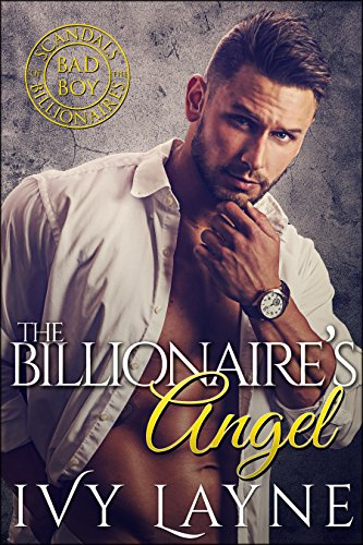 The Billionaire's Angel (Scandals of the Bad Boy Billionaires Book 7) cover
