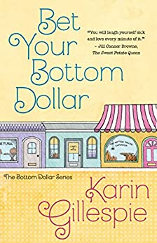 Bet Your Bottom Dollar (The Bottom Dollar Series Book 1) by [Gillespie, Karin]