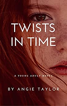 Twists in Time by [Taylor, Angie]