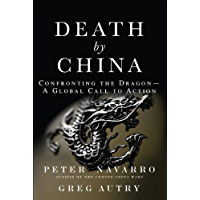 Death by China: Confronting the Dragon - A Global Call to Action: Confronting the Dragon - A Global Call to Action (paperback)