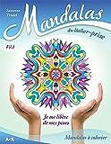 Mandalas du lâcher-prise - Vol 1 : je me libère de mes peurs