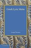 Greek Lyric Metre, George Thomson, 1107690145