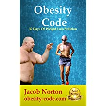 Obesity Code: 30 Days Of Weight Loss Solution: Cut Fats and Stay Healthy!
