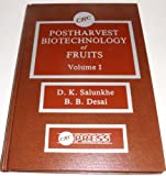Postharvest Biotechnology of Fruits, D. K. Salunkhe and B. B. Desai, 0849361214