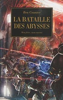 L'Hérésie d'Horus 08 - La Bataille des Abysses : Mon frère, mon ennemi par Counter