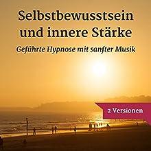 Selbstbewusstsein und innere Stärke mit Hypnose: Selbstbewusstsein und Selbstliebe Hörbuch von Ralf Lederer Gesprochen von: Andrea Schulze-Wenders