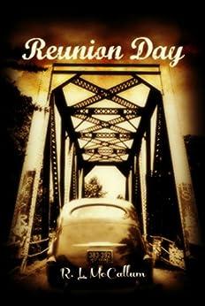 Reunion Day (Novelette Series Book 1) by [McCallum, R. L.]