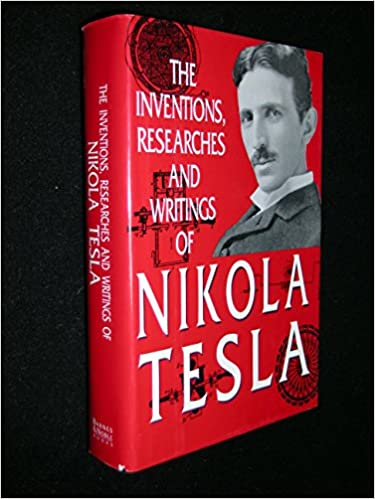 The Inventions, Researches and Writings of Nikola Tesla, Martin, Thomas