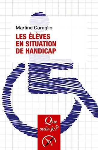 Les élèves en situation de handicap: « Que sais-je ? » n° 4065 (Que sais-je?) (French Edition) by Martine Caraglio