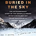 Buried in the Sky: The Extraordinary Story of the Sherpa Climbers on K2's Deadliest Day Audiobook by Peter Zuckerman, Amanda Padoan Narrated by David Doersch