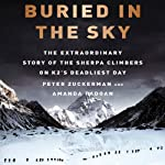 Buried in the Sky: The Extraordinary Story of the Sherpa Climbers on K2's Deadliest Day | Peter Zuckerman,Amanda Padoan