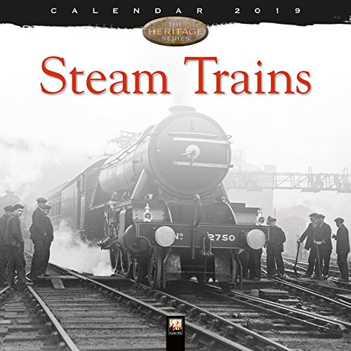- Steam Trains Heritage Wall Calendar 2019 (Art Calendar)