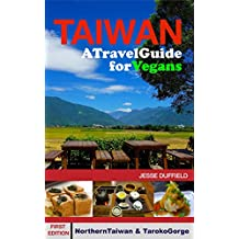 Taiwan: A Travel Guide for Vegans