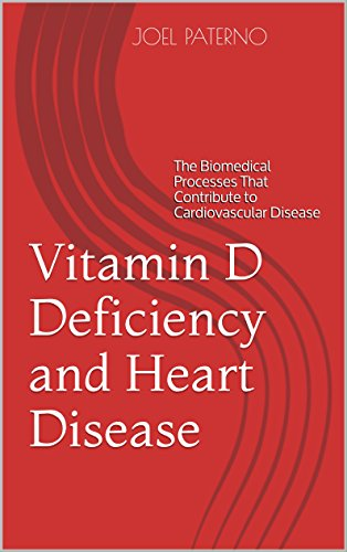 Vitamin D Deficiency and Heart Disease: The Biomedical Processes That Contribute to Cardiovascular Disease
