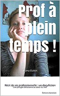 Prof à plein temps ! par Joana Etzkin