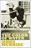 Front cover for the book The Color of Water: A Black Man's Tribute to His White Mother by James McBride