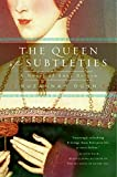 The Queen of Subtleties: A Novel of Anne Boleyn