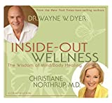 Inside-Out Wellness: The Wisdom of Mind/Body Healing