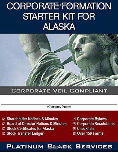 Corporate Formation Starter Kit for Alaska: Corporate Veil Compliant: Amazon.es: Platinum Black Services LLC: Libros en idiomas extranjeros