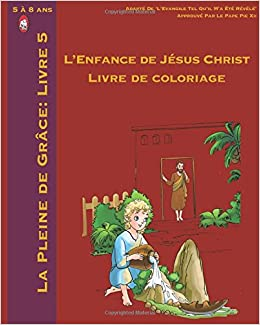 Amazon Com L Enfance De Jesus Christ Livre De Coloriage La
