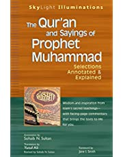 The Qur'an and Sayings of Prophet Muhammad: Selections Annoated & Explained