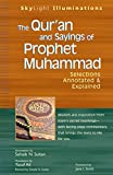 The Qur'an and Sayings of Prophet Muhammad: Selections Annotated & Explained (SkyLight Illuminations)