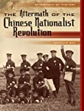 The Aftermath of the Chinese Nationalist Revolution, Kathlyn Gay, 0822576015