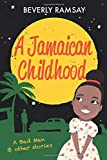 A Jamaican Childhood: A Bad Man and other stories