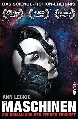 Die Maschinen: Roman (Die Maschinen - Universum, Band 1) Taschenbuch – 9. Februar 2015 Ann Leckie Bernhard Kempen Heyne Verlag 3453316363