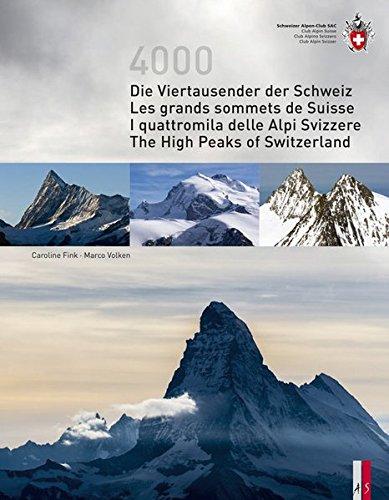 Die Viertausender der Schweiz - Les grands sommets de Suisse - I quattromila delle Alpi Svizzere - The High Peaks of Switzerland