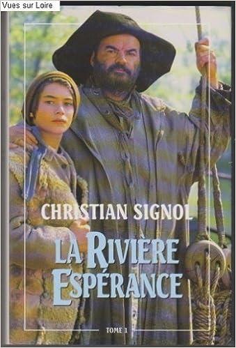 Amazon Fr La Riviere Esperance Tome I Christian Signol